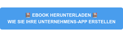 EBOOK HERUNTERLADEN: WIE SIE IHRE UNTERNEHMENS-APP ERSTELLEN