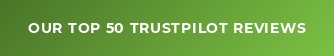 OUR TOP 50 TRUSTPILOT REVIEWS