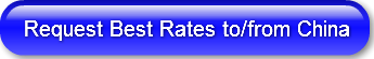 Request Best Rates to/from China