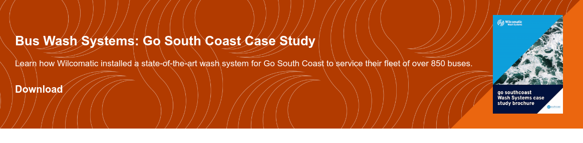 Bus Wash Systems: Go South Coast Case Study  Learn how Wilcomatic installed a state-of-the-art wash system for Go South  Coast to service their fleet of over 850 buses. Download