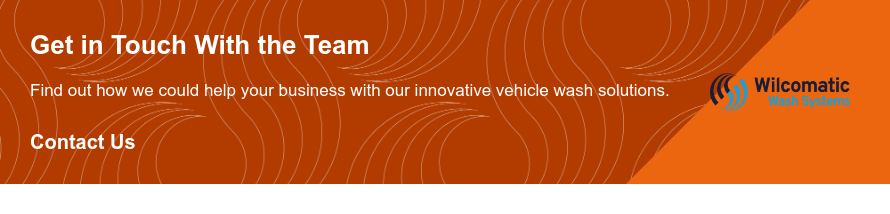 Get in Touch With the Team  Find out how we could help your business with our innovative vehicle wash  solutions. Contact Us
