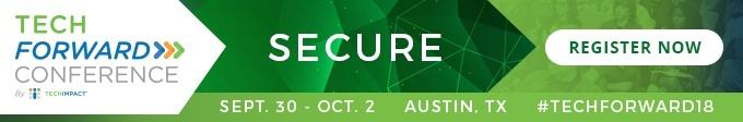 Tech Forward Conference, Secure, Sept. 30 - Oct. 2, Austin, TX, #TechForward18, Register Now