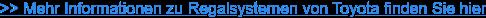 >> Mehr Informationen zu Regalsystemen von Toyota finden Sie hier