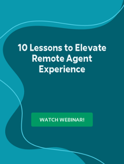 10 Lessons to Elevate Remote Agent Experience