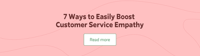 7 Ways to Easily Boost Customer Service Empathy