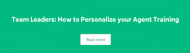 Team Leaders: How to Personalize your Agent Training