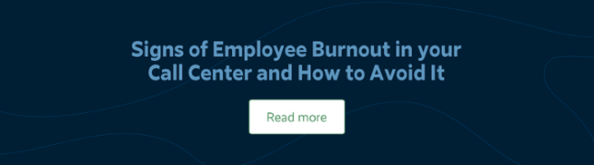Signs of Employee Burnout in your Call Center and How to Avoid It