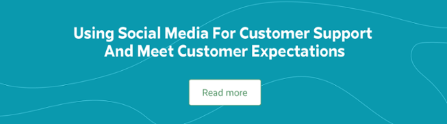Using Social Media For Customer Support And Meet Customer Expectations