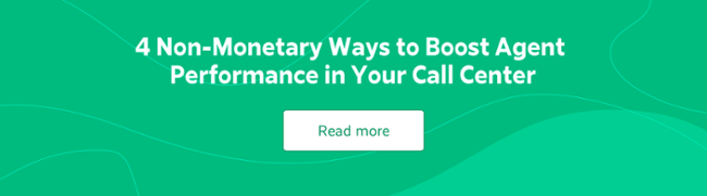4 Non-Monetary Ways to Boost Agent Performance in Your Call Center