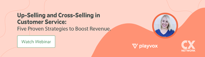 Up-selling and cross-selling in customer service: Five proven strategies to boost revenue
