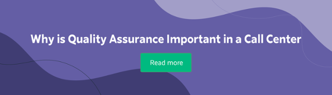 Why is Quality Assurance Important in a Call Center.