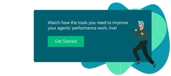 See, live, how tools help improve your agents' performance.
