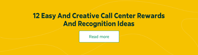 12 Easy And Creative Call Center Rewards And Recognition Ideas