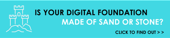 Is your digital foundation made of sand or stone