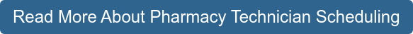 Read More About Pharmacy Technician Scheduling