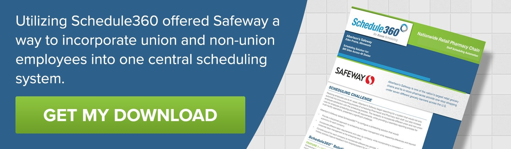 Utilizing Schedule360 offered Safeway a way to incorporate union and non-union employees into one central scheduling system.