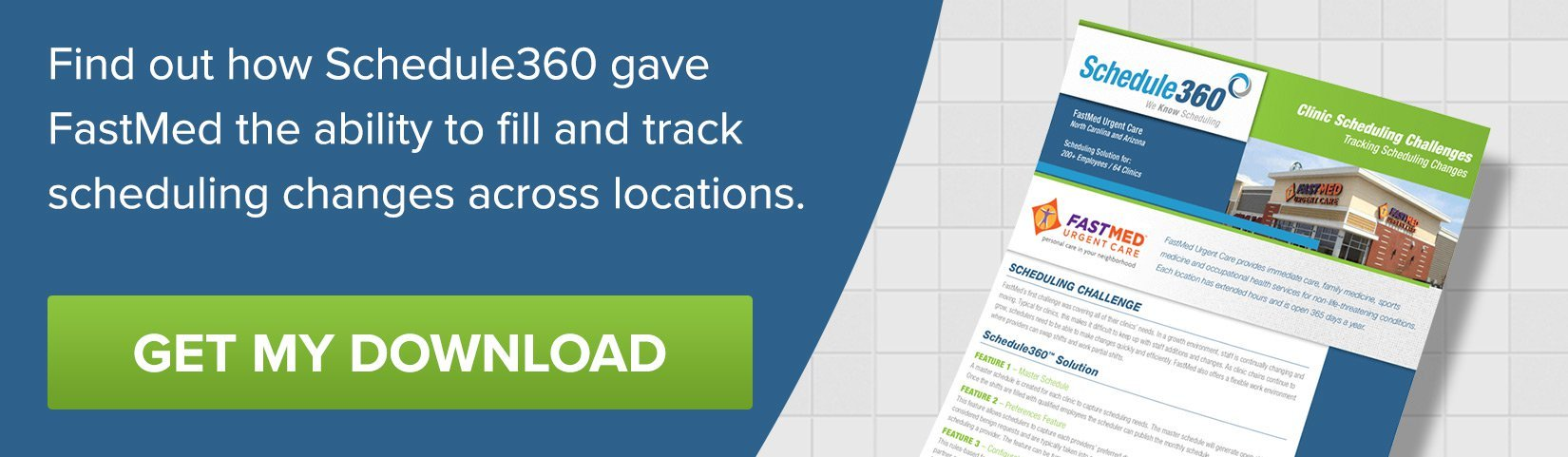 Find out how Schedule360 gave FastMed the ability to fill and track scheduling changes across locations.