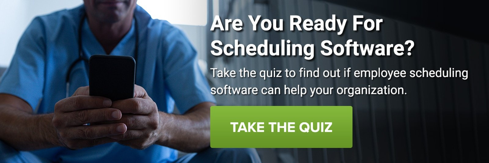 Take the quiz to find out if employee scheduling software can help your organization.