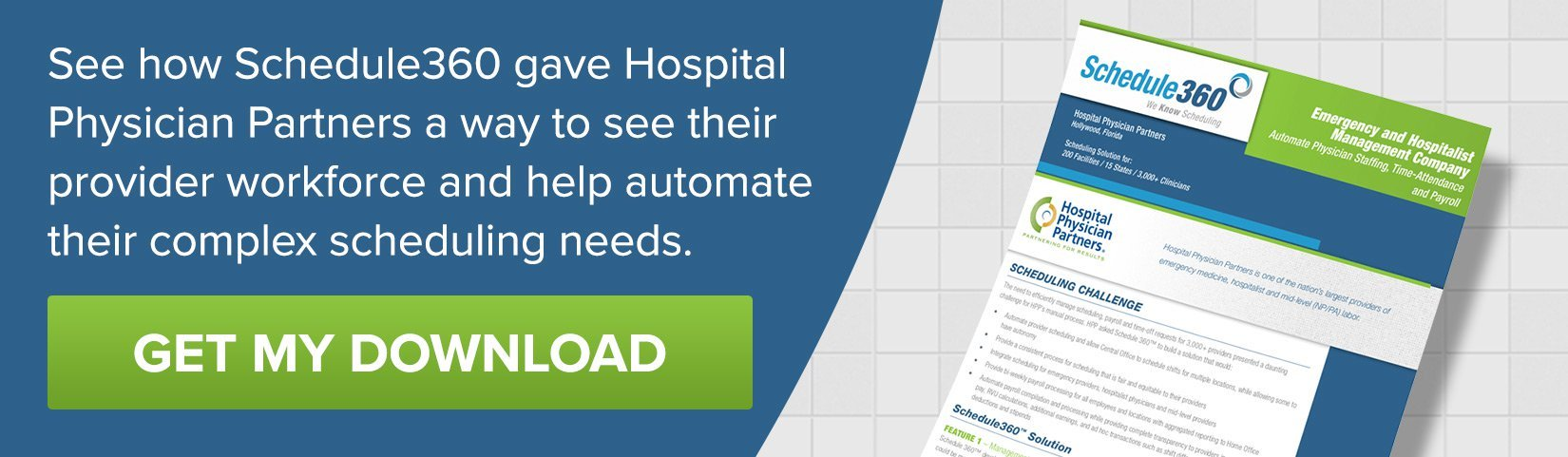 See how Schedule360 gave Hospital Physician Partners a way to see their provider workforce and help automate their complex scheduling needs.