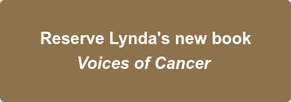 Reserve Lynda's new book Voices of Cancer