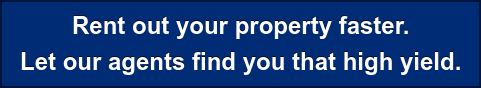 Rent out your property faster. Let our agents find you that high yield.