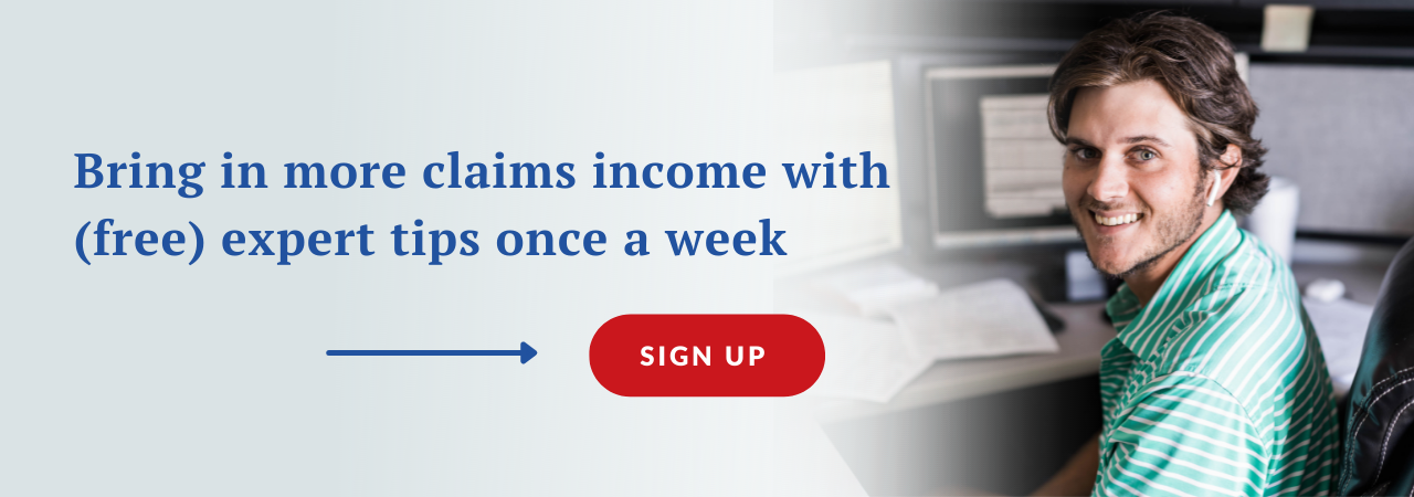 Bring in more claims income with (free) expert tips once a week - Sign up