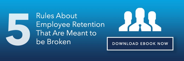 5 Rules About Employee Retention That Are Meant to be Broken