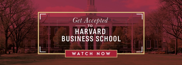 Wathc the webinar: Get Accepted to Harvard Business School!