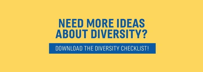 Need more ideas about diversity? Download the Diversity Checklist!