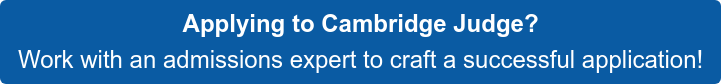 Applying to Cambridge Judge? Work with an admissions expert to craft a successful application!