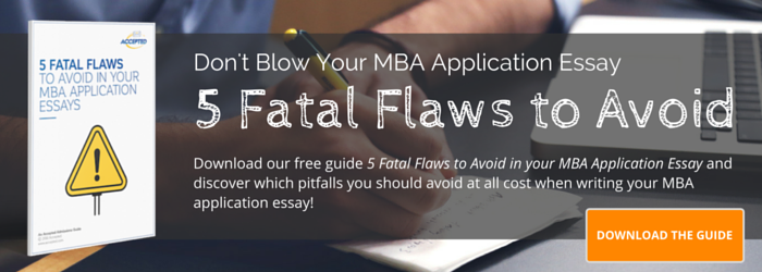 school specific mba application essay tips 5 fatal flaws to avoid in your mba application essays your guide