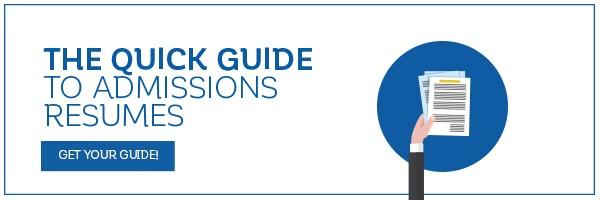 The Quick Guide To Admissions Resumes - Download your free guide today!
