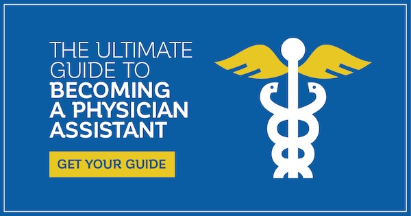 The ultimate guide to becoming a physician assistant. Get your guide!