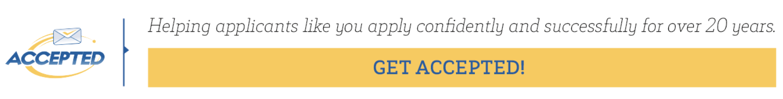 Accepted | Helping applicants like you apply confidently and successfully for over 20 years. <<Get Accepted!>>