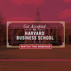 Get Accepted to Harvard Business School: Watch the webinar to learn how!