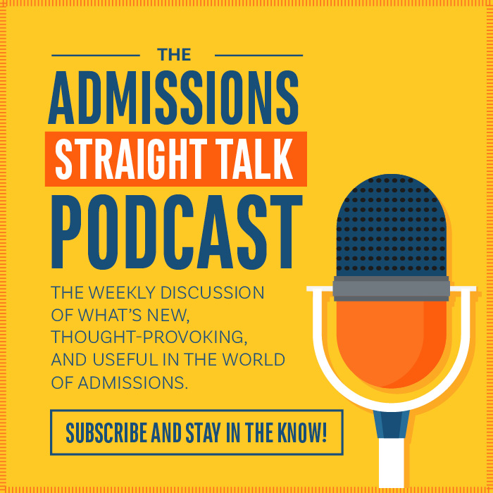 Check out the Admissions Straight Talk Podcast