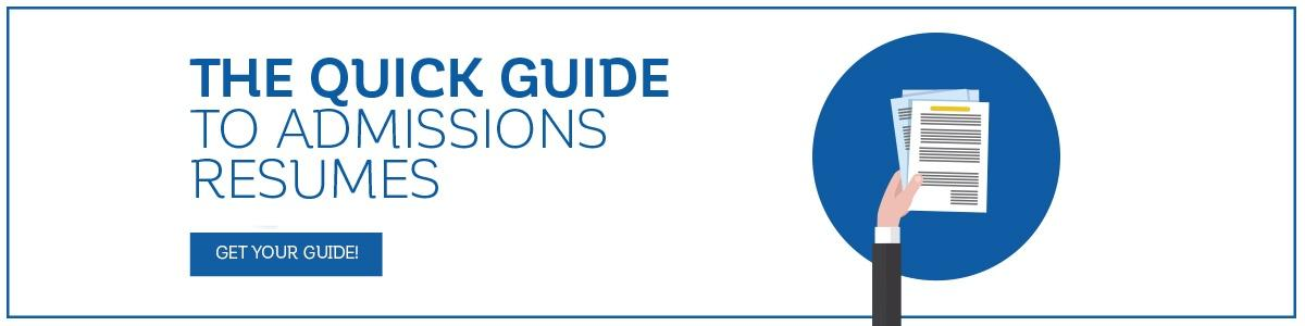 Free Guide: The Quick Guide to Admissions Resumes!