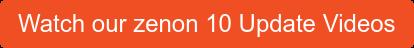 Watch our zenon 10 Update Videos