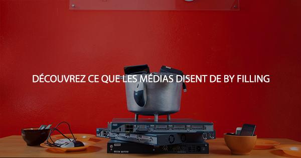 DECOUVREZ CE QUE LES MEDIA DISENT DE BY FILLING