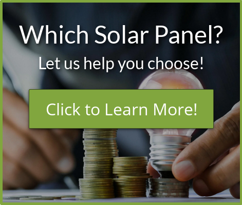 Which Solar Panel? Let us help you choose! Click to Learn More!