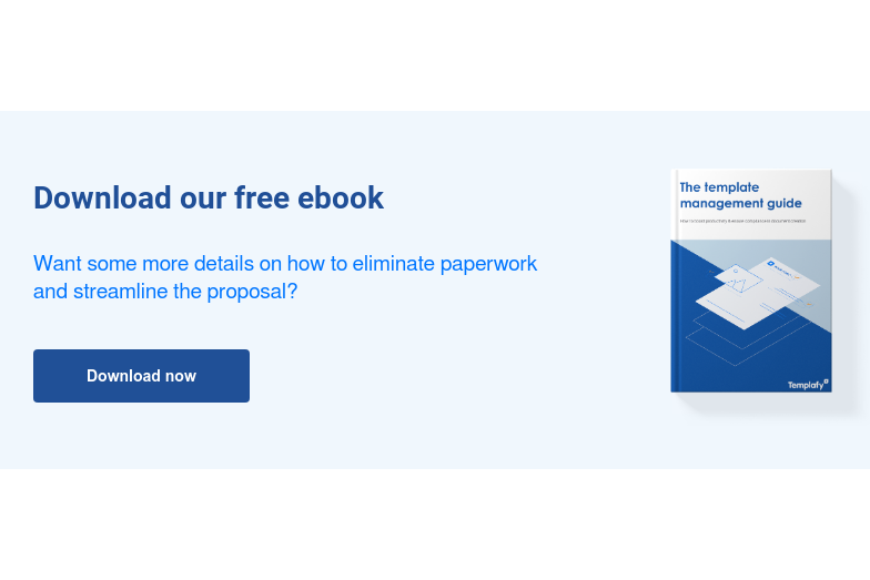 Download our free ebook  Want some more details on how to eliminate paperwork and streamline the  proposal? Download now
