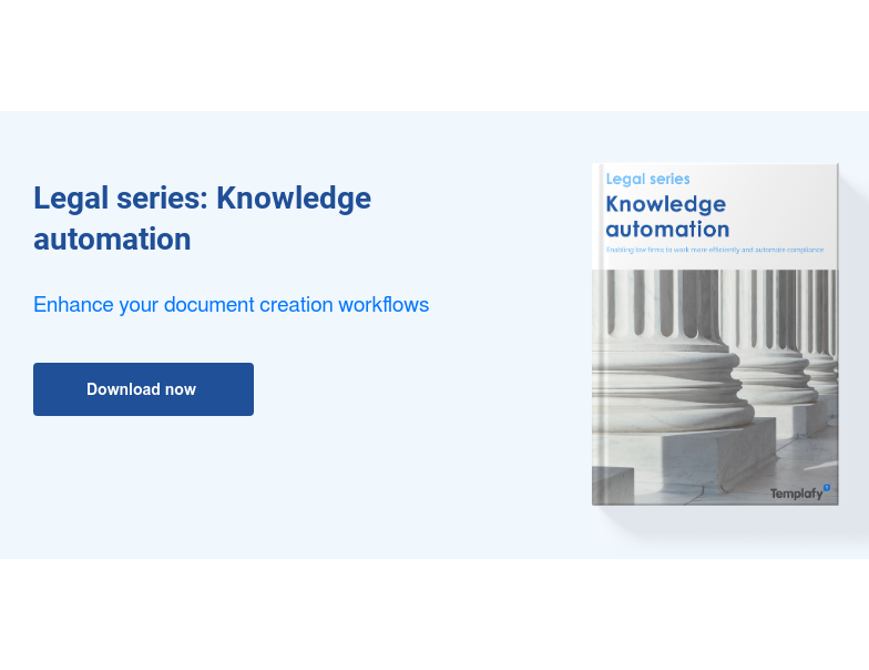 Legal series: Knowledge automation  Enhance your document creation workflows Download now