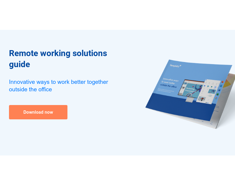 Remote working solutions guide  Innovative ways to work better together outside the office Download now
