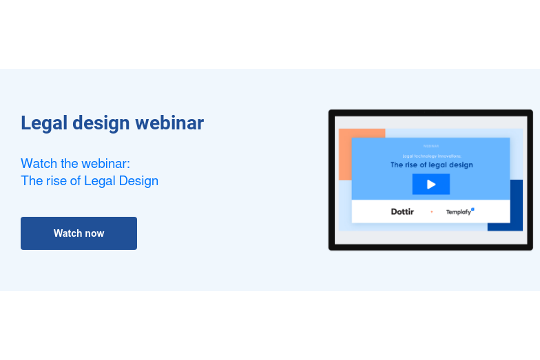Legal design webinar  Watch the webinar:  The rise of Legal Design Watch now