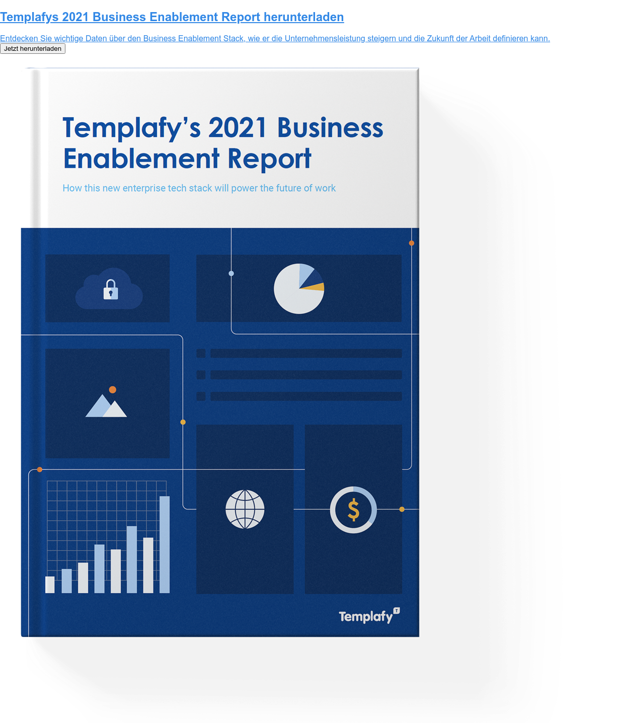 Download Templafy's 2021 Business Enablement Report  Explore critical data on the business enablement stack, how it can power  business performance and define the future of work.  Download now