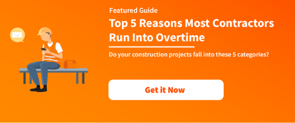 Top 5 Reasons Contractors Run Into Overtime