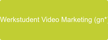 Werkstudent Video Marketing (m/w/d)