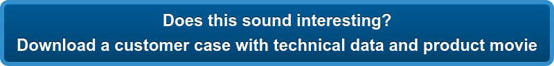Does this sound interesting? Download a customer case with technical data and product movie
