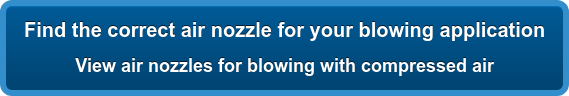 Find the correct air nozzle for your blowing application View air nozzles for blowing with compressed air