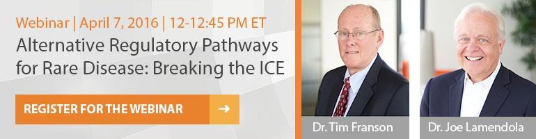 Register for the webinar april 7 - 12-12:45 Alternative Regulatory Pathways for Rare Disease: Breaking the ICE